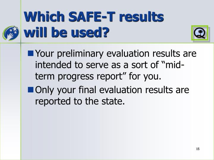 Which SAFE-T results will be used?
