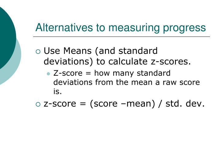 Alternatives to measuring progress