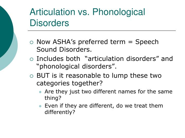 Articulation vs. Phonological Disorders