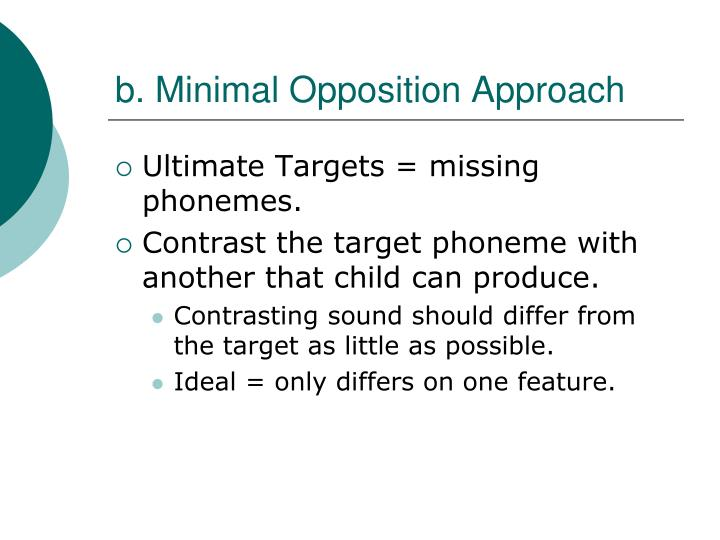 b. Minimal Opposition Approach