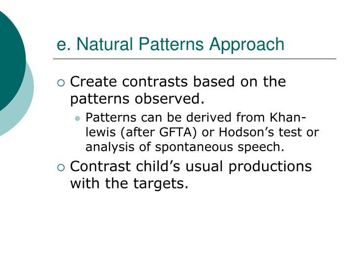 e. Natural Patterns Approach