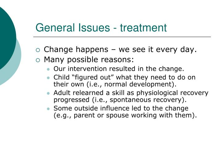 General Issues - treatment