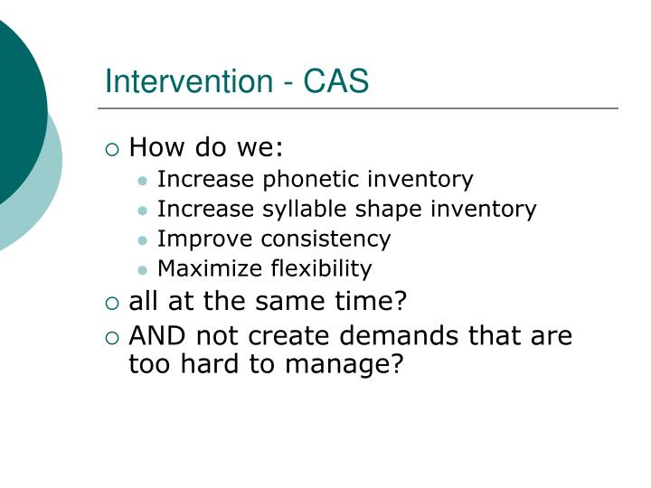 Intervention - CAS
