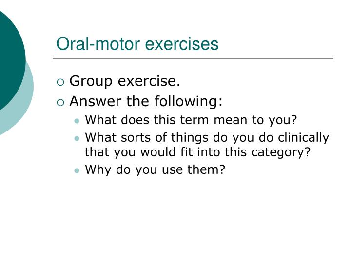 Oral-motor exercises