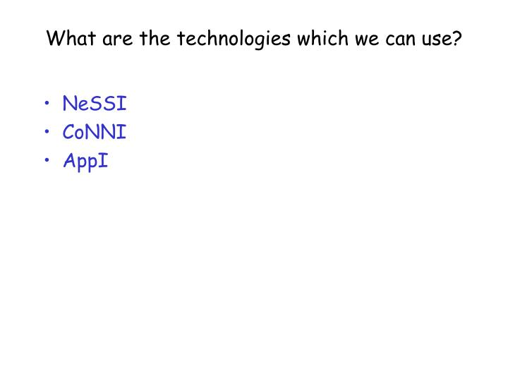What are the technologies which we can use?
