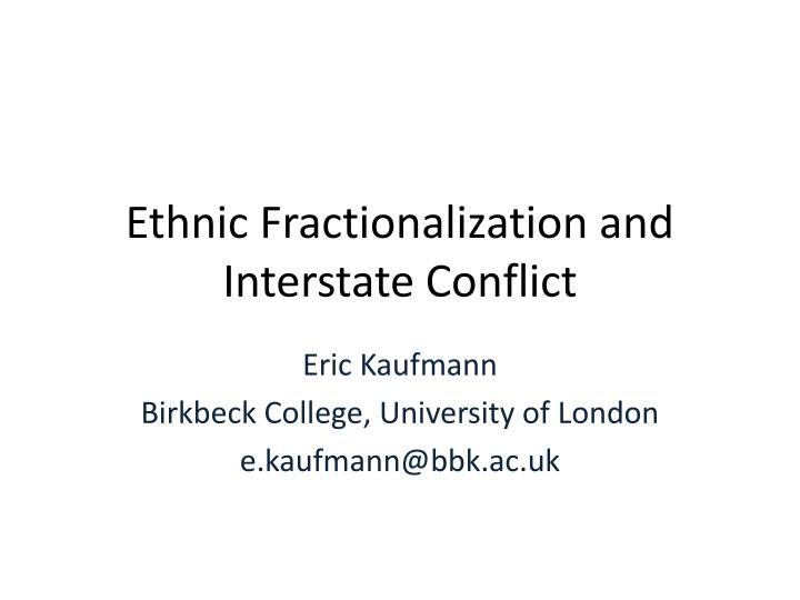 ethnic fractionalization and interstate conflict n.