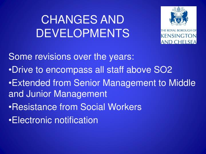 CHANGES AND DEVELOPMENTS