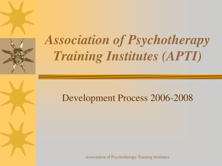 association of psychotherapy training institutes apti n.