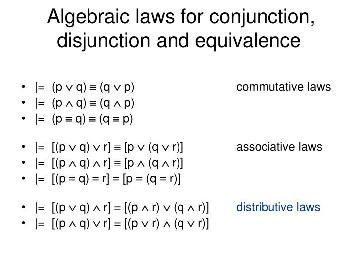 Algebraic laws for conjunction, disjunction and equivalence