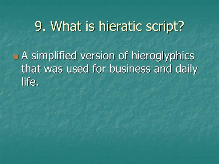 9. What is hieratic script?