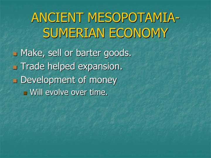 ANCIENT MESOPOTAMIA- SUMERIAN ECONOMY