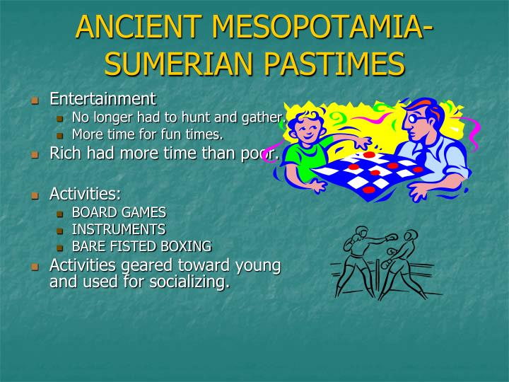 ANCIENT MESOPOTAMIA- SUMERIAN PASTIMES