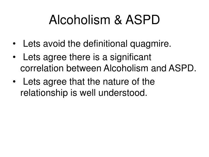 Alcoholism aspd