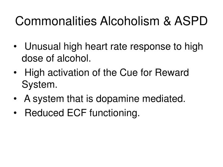 Commonalities Alcoholism & ASPD