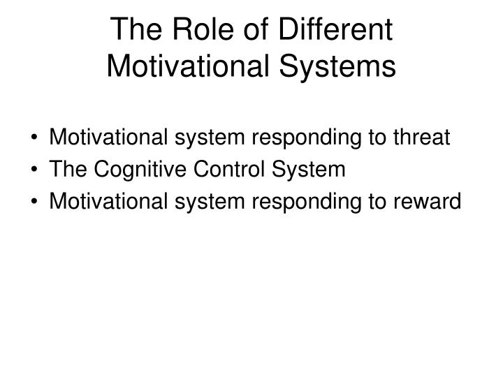 The Role of Different Motivational Systems