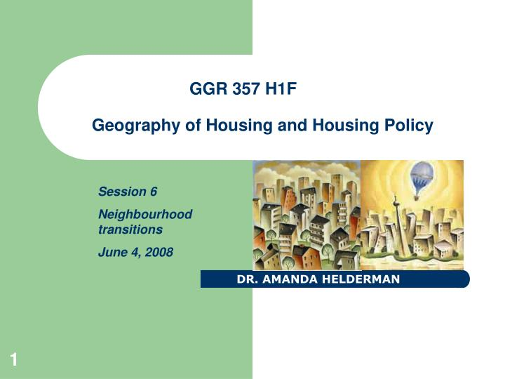 ggr 357 h1f geography of housing and housing policy n.