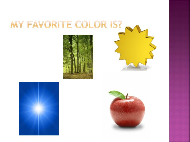 My favorite color is?