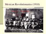mexican revolutionaries 1910