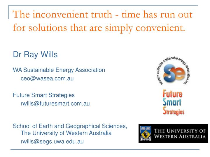 The inconvenient truth - time has run out for solutions that are simply convenient.