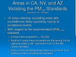areas in ca nv and az violating the pm 10 standards based on 02 04 data