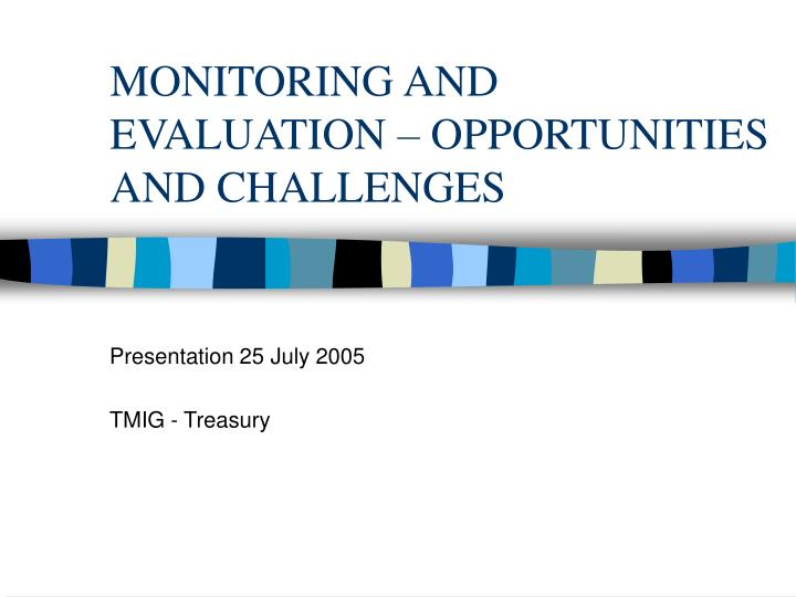 monitoring and evaluation opportunities and challenges n.