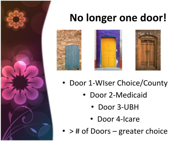 No longer one door!