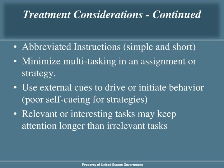 Treatment Considerations - Continued