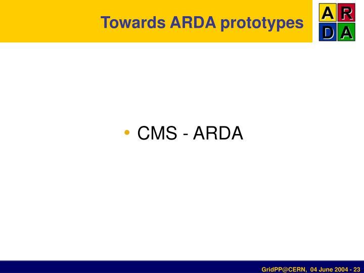 Towards ARDA prototypes