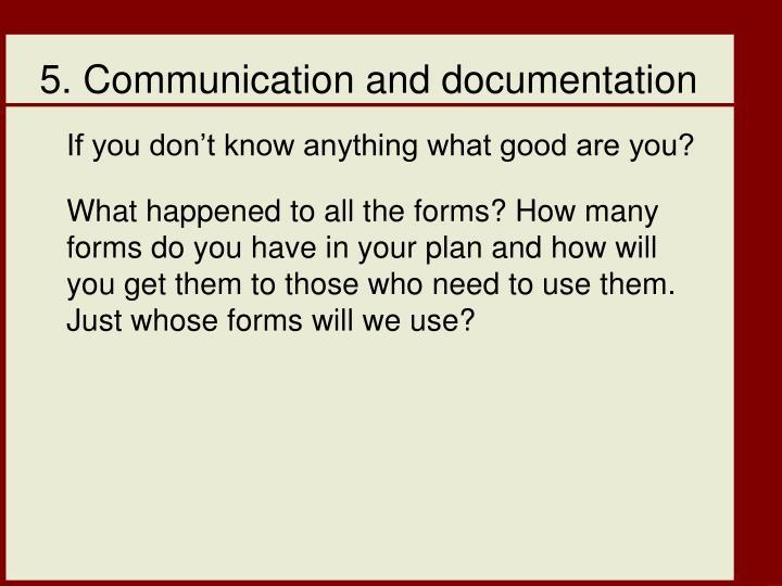 5. Communication and documentation