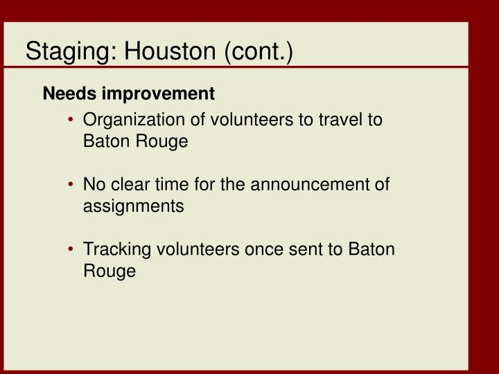 Staging: Houston (cont.)