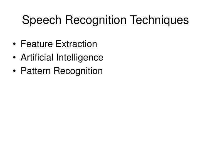 paper on artificial intelligence for speech recognition Pattern recognition of speech signals using wavelet transform and artificial intelligence this paper describes the development and.