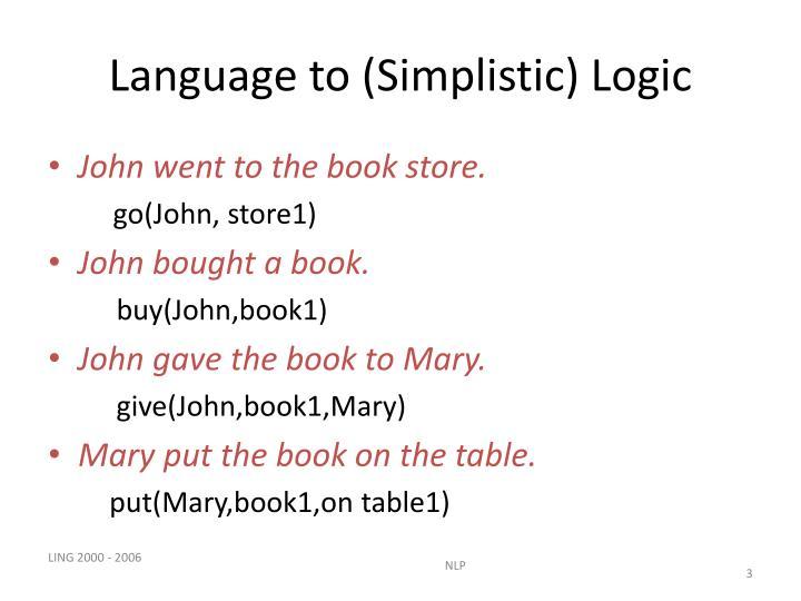 Language to simplistic logic