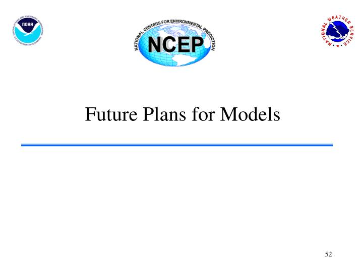 Future Plans for Models