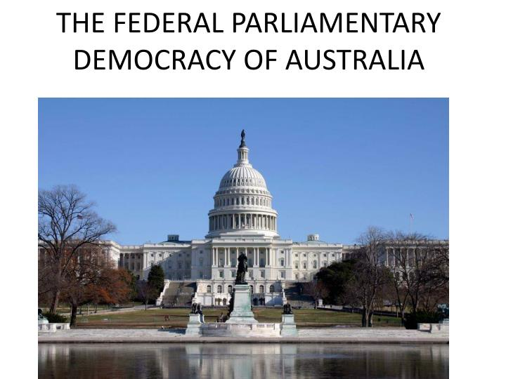 the federal parliamentary democracy of australia n.