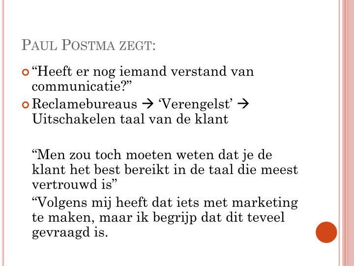 Paul Postma zegt: