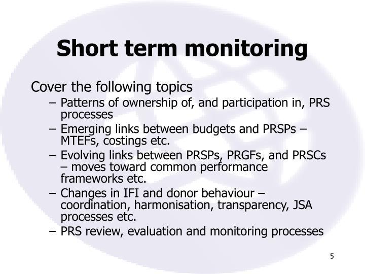 Short term monitoring