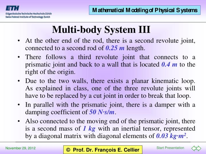 At the other end of the rod, there is a second revolute joint, connected to a second rod of