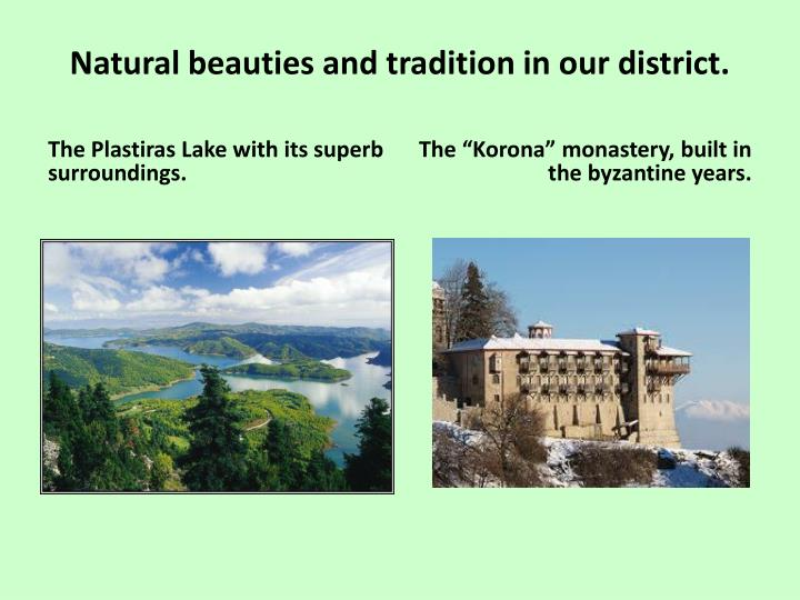 Natural beauties and tradition in our district.