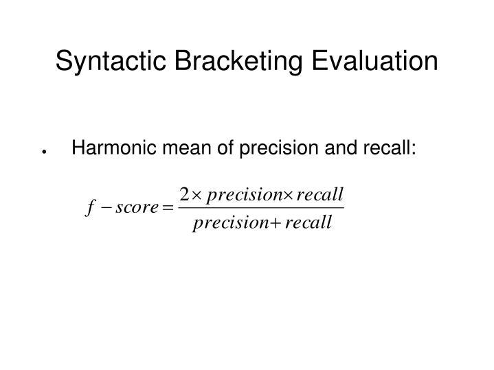 Syntactic Bracketing Evaluation
