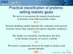 practical classification of proteins setting realistic goals