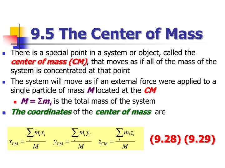 9.5 The Center of Mass