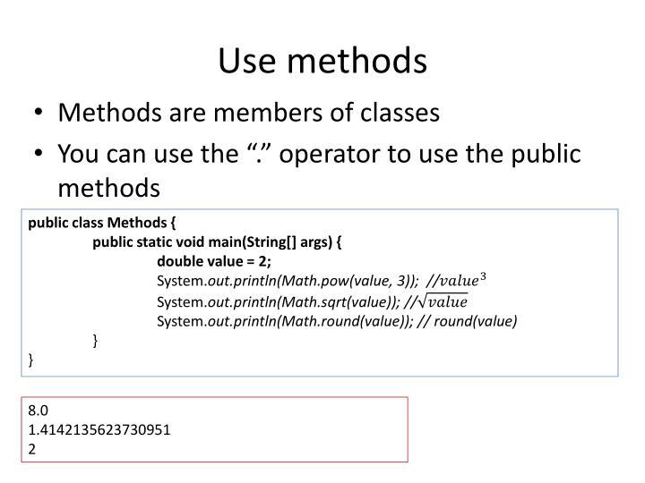 Use methods