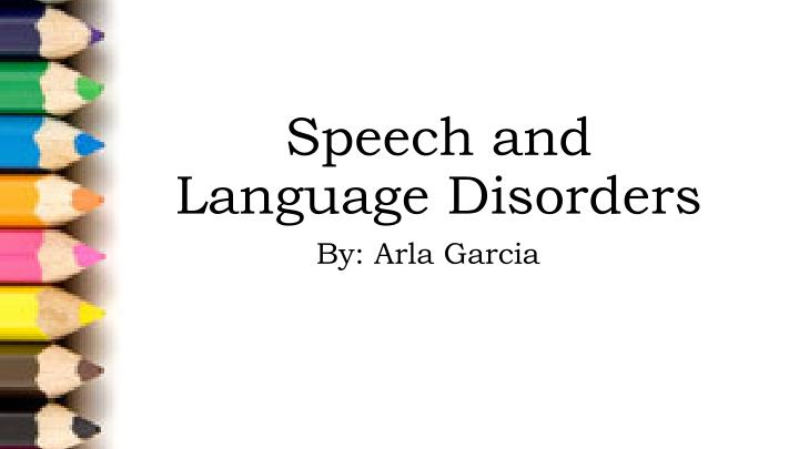 speech and language disorders n.