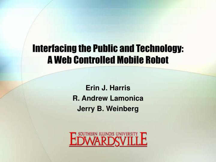 Interfacing the public and technology a web controlled mobile robot