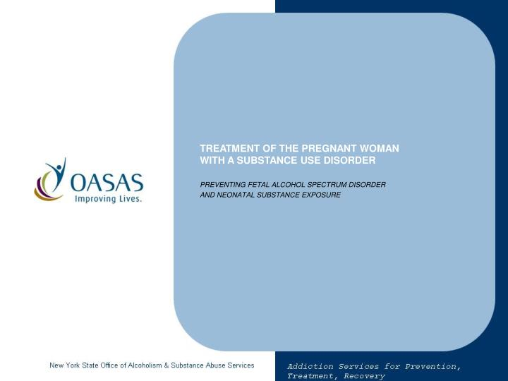 treatment of the pregnant woman with a substance use disorder n.
