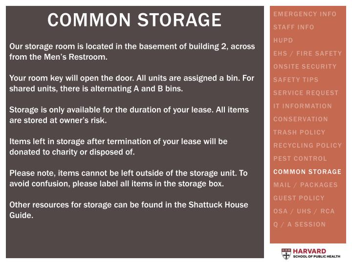 Our storage room is located in the basement of building