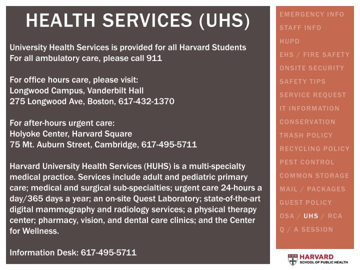 University Health Services is provided for all Harvard Students