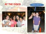 at the disco
