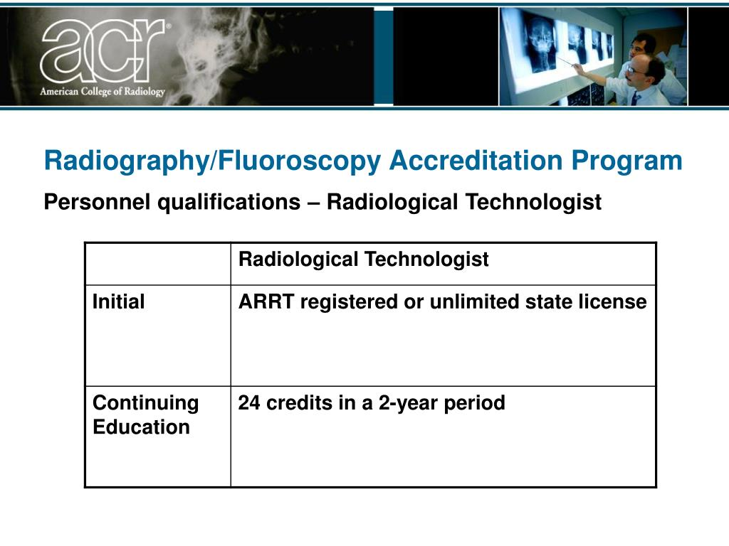 PPT - ACR Radiography and Fluoroscopy Accreditation
