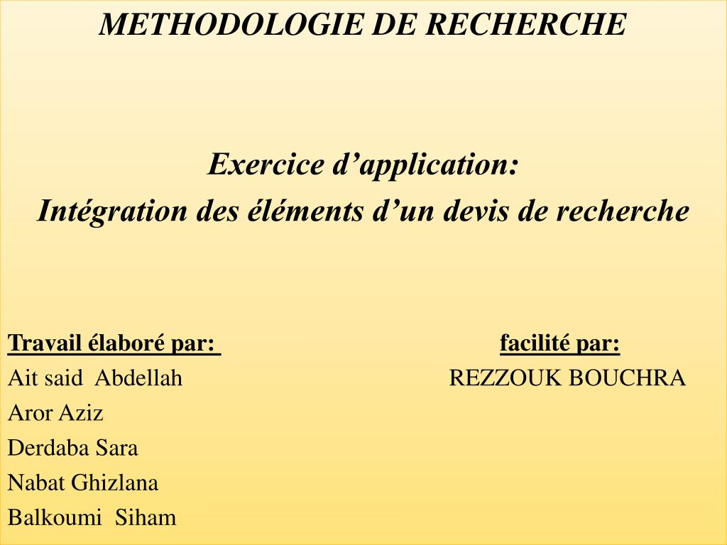 PPT - METHODOLOGIE DE RECHERCHE Exercice d'application: PowerPoint Presentation - ID:3952599